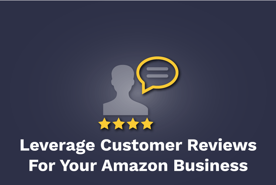 How-To-Get-And-Leverage-Customer-Reviews-For-Your-Amazon-Business