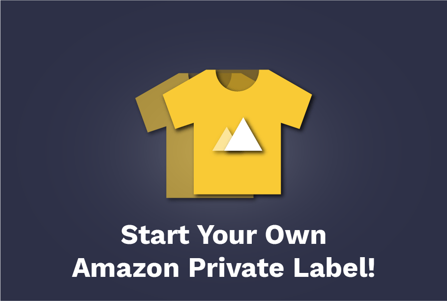 Start Your Own Amazon Private Label