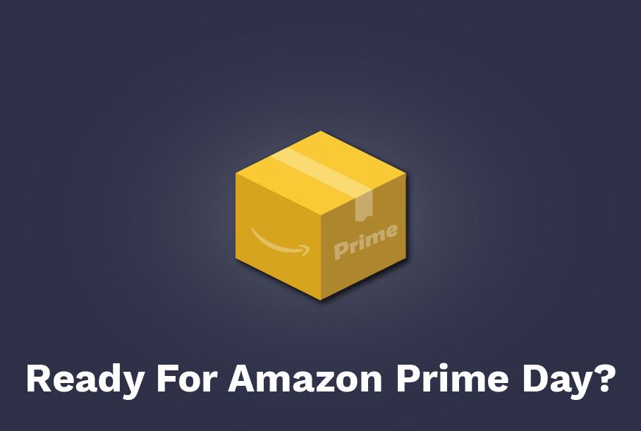Ready For Amazon Prime Day
