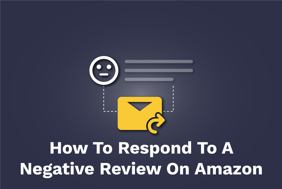 How To Respond To A Negative Review On Amazon