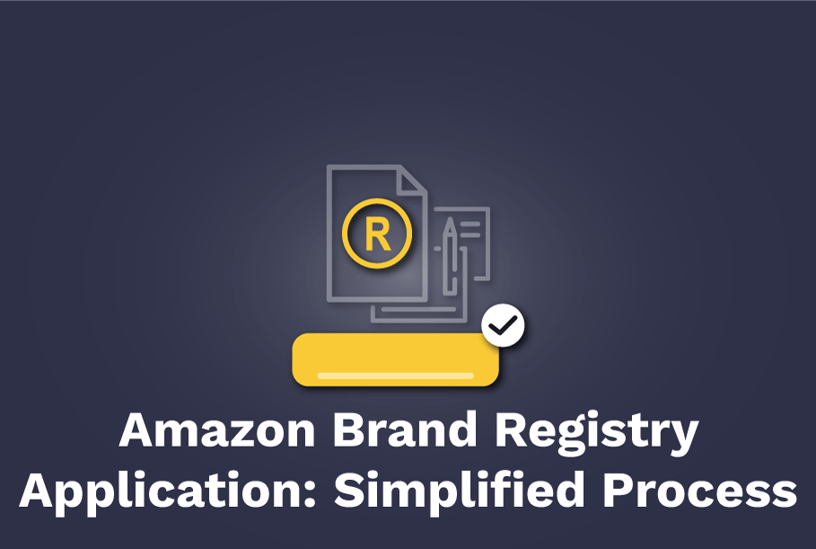 Amazon Brand Registry Application: A simplified guide to the entire process
