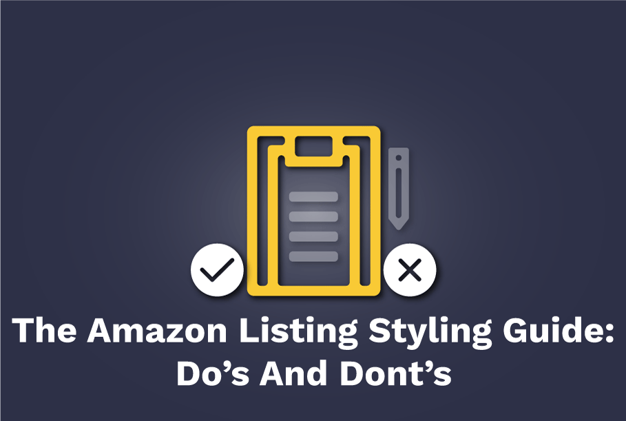 The Amazon Listing Styling Guide: Do's and dont's every seller should know