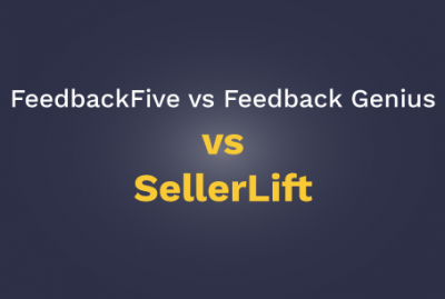 FeedbackFive vs Feedback Genius vs SellerLift