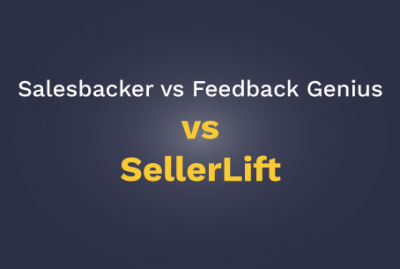 Salesbacker vs Feedback Genius vs SellerLift